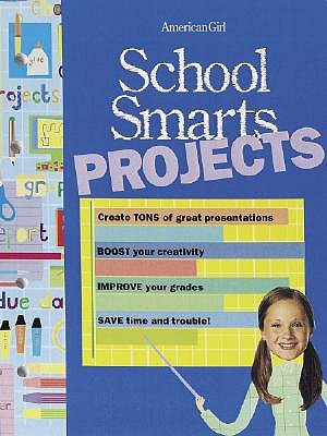 School Smarts Projects: Create TONS of great presentations, BOOST your creativity, IMPROVE your grades, SAVE time & trouble (School Smarts)