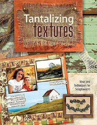Tantalizing Textures by Trudy Sigurdson