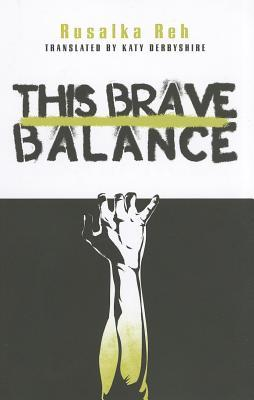 This Brave Balance by Rusalka Reh