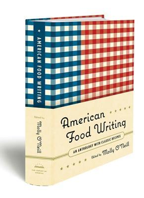 American Food Writing by Molly O'Neill