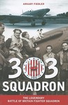 303 Squadron by Arkady Fiedler