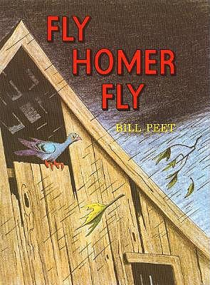 Fly Homer Fly by Bill Peet