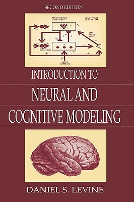 Introduction to Neural and Cognitive Modeling (2nd Edition)