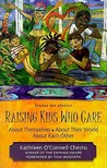 Raising Kids Who Care: About Themselves, about Their World, about Each Other