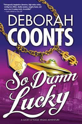 So Damn Lucky by Deborah Coonts
