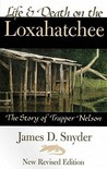 Life and Death on the Loxahatchee: The Story of Trapper Nelson