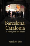 Barcelona, Catalonia: A View from the Inside