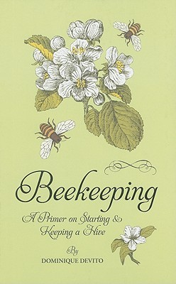 Beekeeping: A Primer on Starting and Keeping a Hive