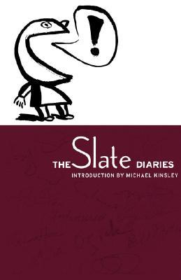 The Slate Diaries by Michael E. Kinsley