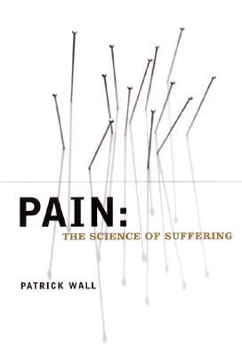 Pain by Patrick D. Wall