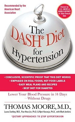 The DASH Diet for Hypertension by Thomas J. Moore