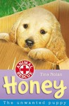 Honey: The Unwanted Puppy (Animal Rescue, #1)