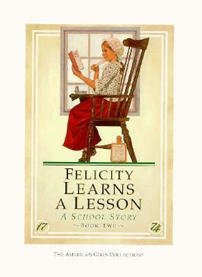 Felicity Learns a Lesson by Valerie Tripp
