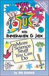 You Can With Beakman & Jax: More Science Stuff You Can Do (You Can with Beakman & Jax)