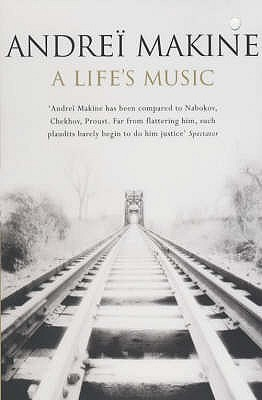 A Life's Music by Andreï Makine
