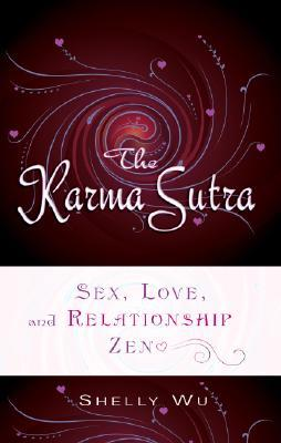 The Karma Sutra by Shelly Wu