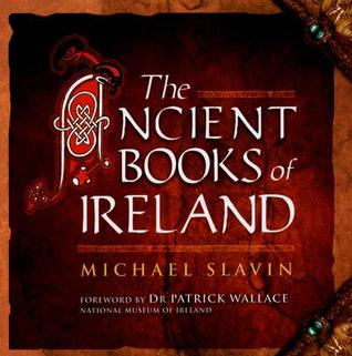 The Ancient Books of Ireland by Michael Slavin