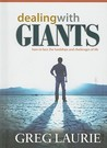 Dealing with Giants: How to Face the Hardships and Challenges of Life