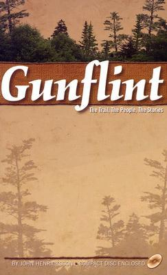 Gunflint: The Trail, The People, The Stories
