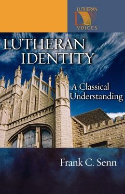 Lutheran Identity: A Classical Understanding