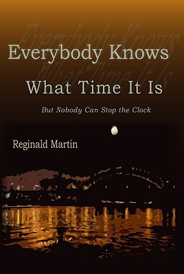 Everybody Knows What Time It Is: But No One Can Stop the Clock