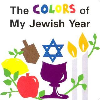 The Colors of My Jewish Year by Marji Gold-Vukson