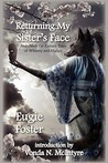 Returning My Sister's Face and Other Far Eastern Tales of Whi... by Eugie Foster
