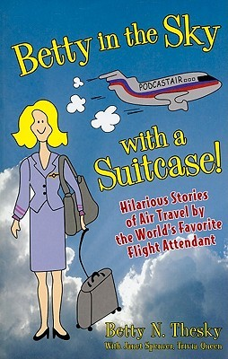 Betty in the Sky with a Suitcase by Betty N. Thesky