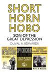 Short Horn Hobo: Son of the Great Depression