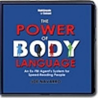 The Power Of Body Language: Instantly Discover What's Really Going On Around You