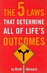 The 5 Laws That Determine All of Life's Outcomes