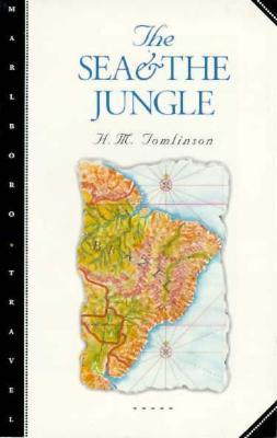 The Sea and the Jungle by H.M. Tomlinson