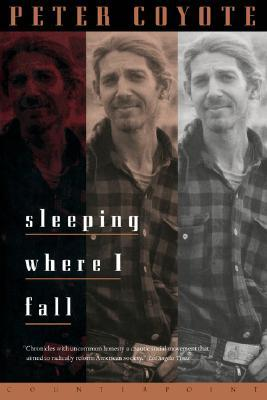 Sleeping Where I Fall by Peter Coyote