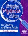 Bringing Mysteries Alive for Children and Young Adults
