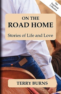 On the Road Home by Terry W. Burns