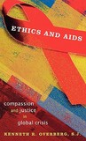 Ethics and AIDS: Compassion and Justice in a Global Crisis
