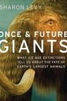 Once & Future Giants: What Ice Age Extinctions Tell Us about the Fate of Earth's Largest Animals