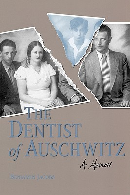 The Dentist of Auschwitz by Benjamin Jacobs