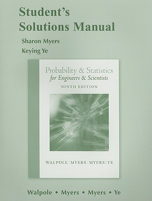 Student Solutions Manual for Probability and Statistics for Engineers and Scientists