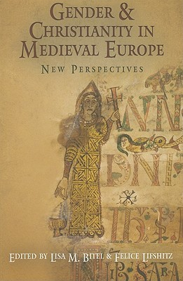 Gender and Christianity in Medieval Europe by Lisa M. Bitel