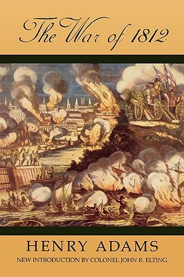 The War of 1812 by Henry Adams