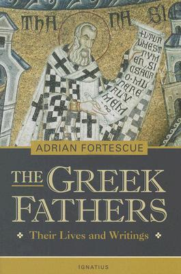 The Greek Fathers: Their Lives and Adventures