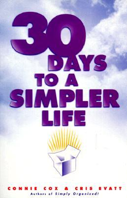 30 Days to a Simpler Life by Connie Cox