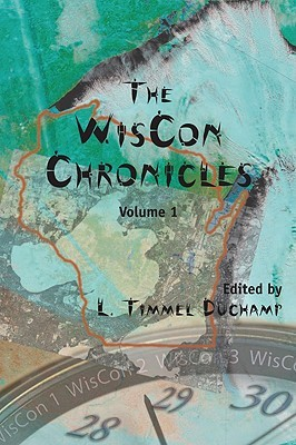 The WisCon Chronicles, Volume 1 by L. Timmel Duchamp