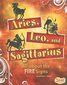 Aries, Leo, and Sagittarius: All about the Fire Signs