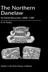 The Northern Danelaw: Its Social Structure, c.800-1100