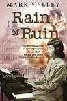 Rain of Ruin: The Stirring Account of a Young Woman's Life as a Clerk for the Top Secret Manhattan Project
