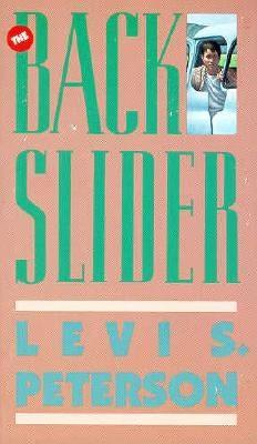 The Backslider by Levi S. Peterson