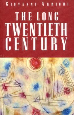 The Long Twentieth Century by Giovanni Arrighi