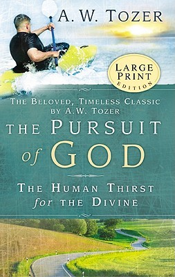 The Pursuit of God: The Human Thirst for the Divine